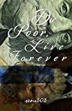 Die Poor, Live Forever (English Edition)
