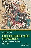 Unter der grünen Fahne des Propheten: 633-1258