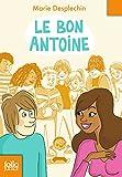 Le bon Antoine (Folio Junior t. 1710) - Format Kindle - 9782075047906 - 5,49 €