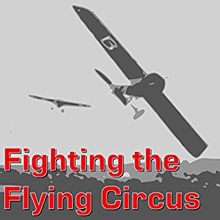 Fighting the Flying Circus                   By:                                                                                                                                 Eddie Rickenbacker                               Narrated by:                                                                                                                                 Brett W. Downey                      Length: 9 hrs and 56 mins     18 ratings     Overall 4.4