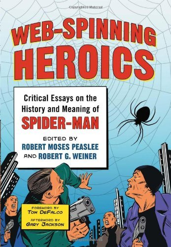 Web-Spinning Heroics: Critical Essays on the History and Meaning ...