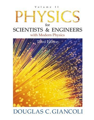Physics for Scientists and Engineers with Modern Physics: Volume II (3rd Edition) (Physics for Scientists & Engineers)