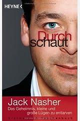 Durchschaut: Das Geheimnis, kleine und große Lügen zu entlarven by Jack Nasher(9. April 2012) Taschenbuch