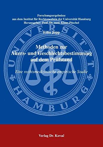 Methoden zur Alters- und Geschlechtsbestimmung auf dem Prüfstand: Eine rechtsmedizinische empirische Studie (Forschungsergebnisse aus dem Institut für Rechtsmedizin der Universität Hamburg)
