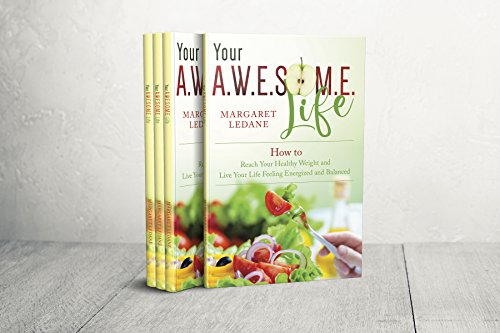 Your A.W.E.S.O.M.E. Life: How to Reach Your Healthy Weight and Live Your Life Feeling Energized and Balanced (English Edition)