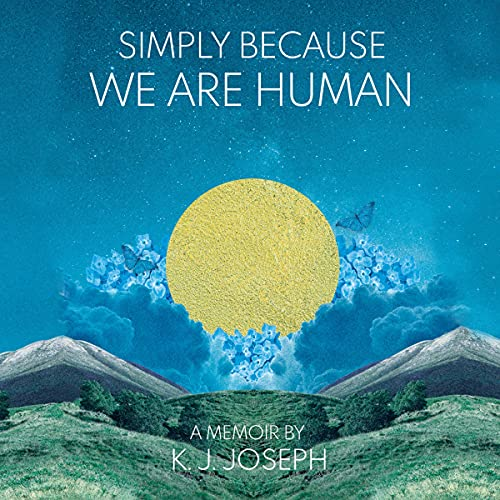 Simply Because We Are Human Audiobook By K.J. Joseph cover art