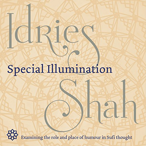 Special Illumination     The Sufi Use of Humor              De :                                                                                                                                 Idries Shah                               Lu par :                                                                                                                                 David Ault                      Durée : 1 h et 51 min     Pas de notations     Global 0,0