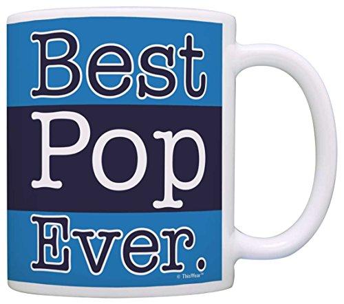 Fathers Day for Grandpa Best Pop Ever Grandpa Coffee Mug Tea Cup Blue