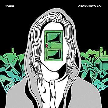 Grown Into You