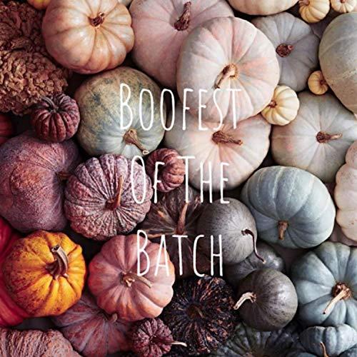 Boofest Of The Batch [Explicit]