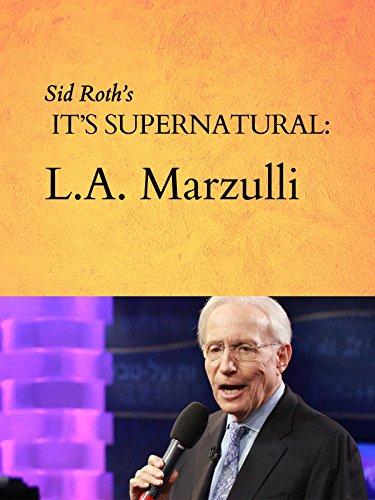 Sid Roth's It's Supernatural: L.A. Marzulli