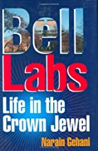 Bell Labs: Life in the Crown Jewel