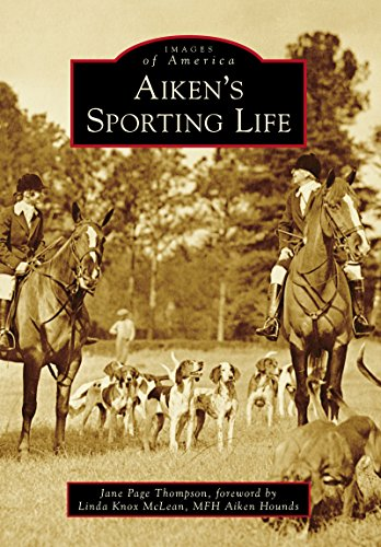 Aiken's Sporting Life (Images of America) (English Edition)