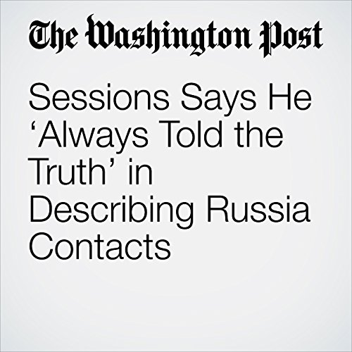 Sessions Says He 'Always Told the Truth' in Describing Russia Contacts copertina