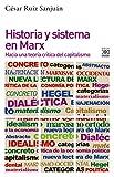 Historia y sistema en Marx: Hacia una teoría crítica del capitalismo: 1249 (Filosofía y Pensamiento)
