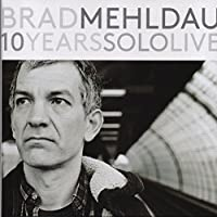 10 Years Solo Live (4CD Boxset) by Brad Mehldau