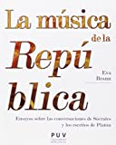 Música De La República,La: Ensayos sobre las conversaciones de...