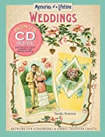 Memories Of A Lifetime: Weddings: Artwork For Scrapbooks And Fabric-Transfer Crafts