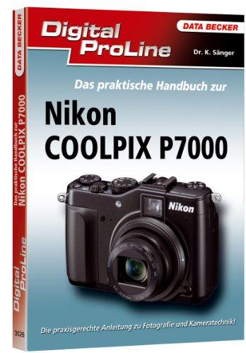 Digital ProLine Das praktische Handbuch zur Nikon P7000