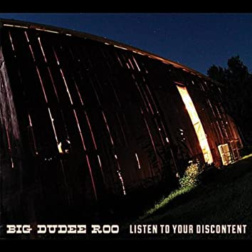 Listen to Your Discontent