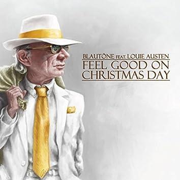 Feel Good on Christmas Day (feat. Louie Austen)