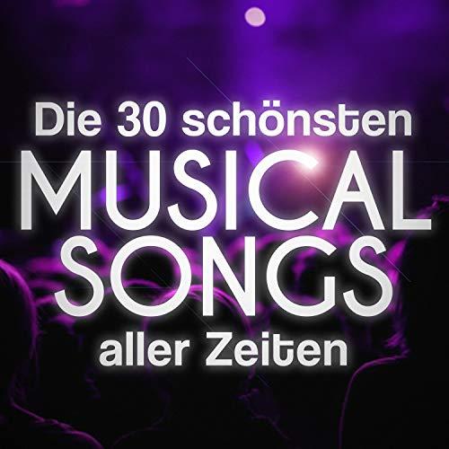 Die 30 schönsten Musical Songs aller Zeiten