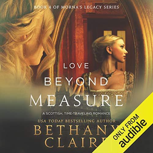 Love Beyond Measure Audiobook By Bethany Claire cover art
