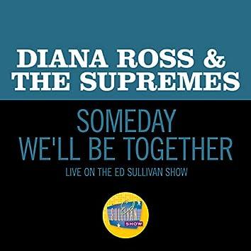 Someday We'll Be Together (Live On The Ed Sullivan Show, December 21, 1969)