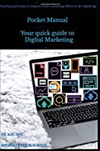 Pocket Manual – Your quick guide to Digital Marketing: Sharing quick steps to improve your marketing efforts in the digital age