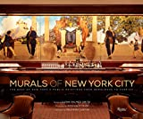 Murals of New York City: The Best of New York s Public Paintings from Bemelmans to Parrish