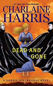 Dead and Gone: A Sookie Stackhouse Novel by [Charlaine Harris]