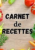 Carnet de Recettes: Livre de Recettes cuisine 100 pages pour noter et compléter de nouvelles recettes, il permet de rendre cuisiner plus facile