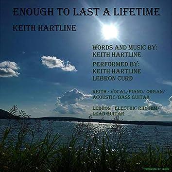 Enough to Last a Lifetime