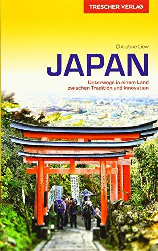 Reiseführer Japan: Unterwegs in einem Land zwischen Tradition und Innovation (Trescher-Reiseführer)