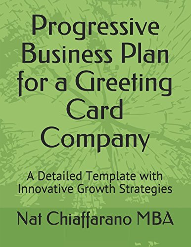 Progressive Business Plan for a Greeting Card Company: A Detailed Template with Innovative Growth Strategies