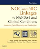 NOC and NIC Linkages to NANDA-I and Clinical Conditions: Supporting Critical Reasoning and Quality Care (NANDA, NOC, and NIC Linkages)