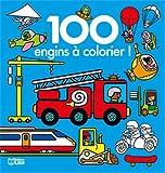 100 images à colorier: Les engins - Dès 2 ans
