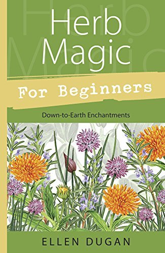 Herb Magic for Beginners: Down-to-Earth Enchantments (For Beginners (Llewellyn's)) (English Edition)