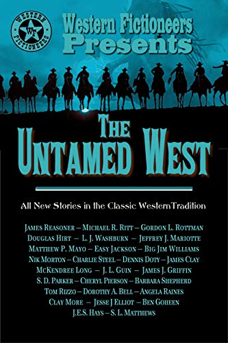 The Untamed West by [L. J. Washburn, Jeffrey J. Mariotte, James Reasoner, Matthew P. Mayo, Tom  Rizzo, J.E.S.  Hays, Ben  Goheen, Dorothy A.  Bell, Angela  Raines, Dennis Doty]