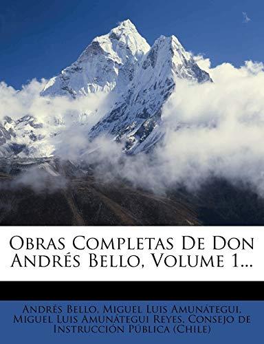 Obras Completas de Don Andres Bello, Volume 1...