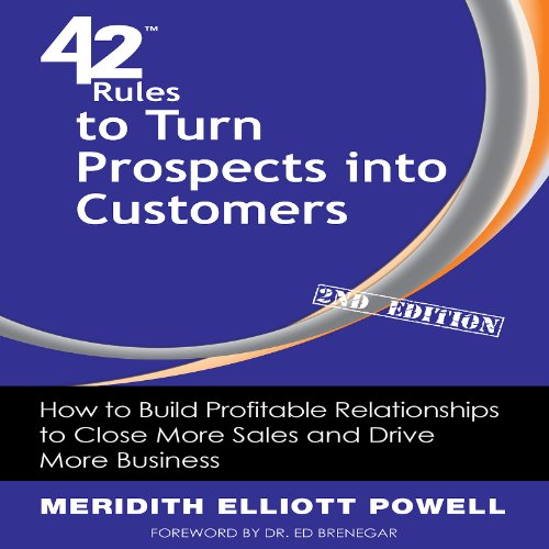 42 Rules to Turn Prospects into Customers, 2nd Edition audiobook cover art