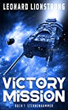 Victory Mission: Buch 1 Sternenhammer (Military Science-Fiction)