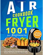 Air Fryer Cookbook for Beginners: 1001 Day Air Fryer Cookbook #2020: An Air Fryer Cookbook for Two with Easy Air Fryer Recipes: The Ultimate Air Fryer Recipe Book with Keto Air Fryer Recipes