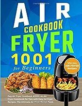 Air Fryer Cookbook for Beginners: 1001 Day Air Fryer Cookbook #2020: An Air Fryer Cookbook for Two with Easy Air Fryer Rec...