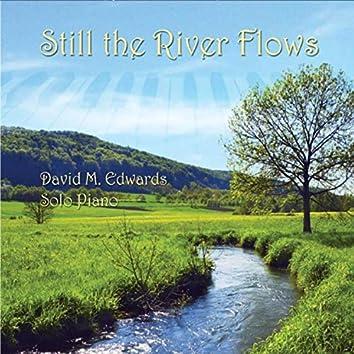 Still the River Flows