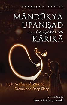 Mandukya Upanishad with Gaudapada's Karika: 1 by [Swami Chinmayananda]