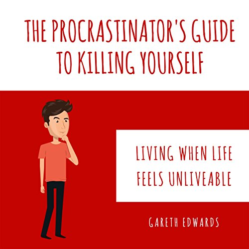 The Procrastinator's Guide to Killing Yourself audiobook cover art