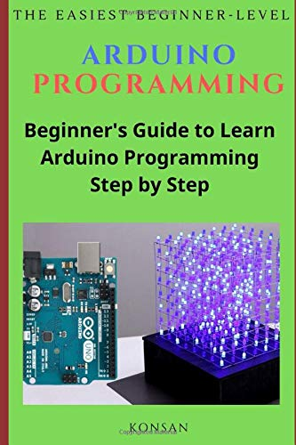 Arduino Programming: The easiest beginner-level