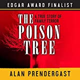 The Poison Tree: A True Story of Family Terror