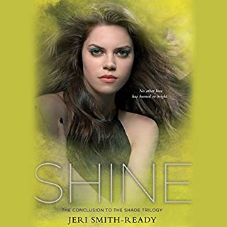 Shine     Shade, Book 3              By:                                                                                                                                 Jeri Smith-Ready                               Narrated by:                                                                                                                                 Khristine Hvam                      Length: 11 hrs and 9 mins     46 ratings     Overall 4.4